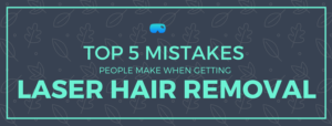 shows a picture of the top 5 mistakes asheville people make when getting laser hair removal